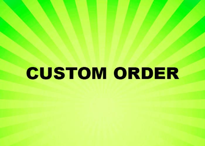 Custom Order (0.5) - 1